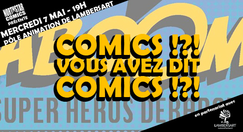 Comics !?! Vous avez dit Comics !?!