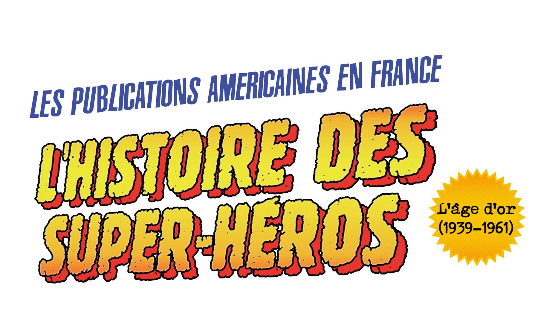 L'histoire des Super-Héros par JM Ferragatti