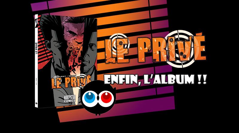 Le Privé… l'album, enfin !!